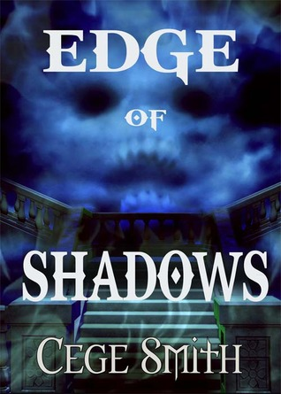 Edge of Shadows by Cege Smith