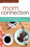 Mom Connection by Tracey Bianchi