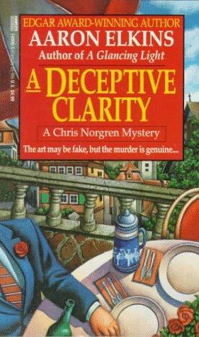 A Deceptive Clarity by Aaron Elkins