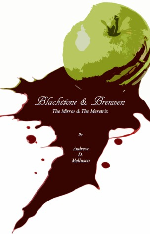 The Mirror & The Meretrix (Blackstone & Brenwen, #1)
