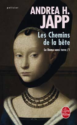 Les Chemins de la bête by Andrea H. Japp