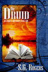 The Druid by S.G. Rogers