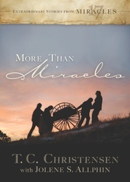More Than Miracles - Extraordinary Stories from 17 Miracles