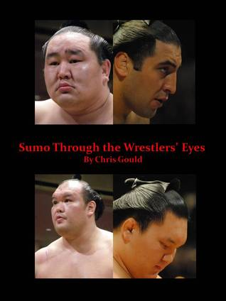 Sumo Through the Wrestlers' Eyes by Chris  Gould