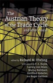 The Austrian Theory of the Trade Cycle and Other Essays - Richard M. Ebeling
