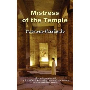 Mistress of the Temple by Yvonne Harlech