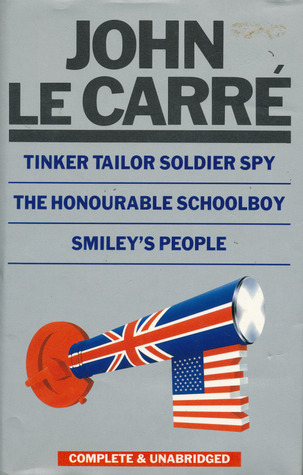 Tinker Tailor Soldier Spy; The Honourable Schoolboy; and Smiley's People