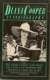 Diana Cooper: Autobiography; The Rainbow Comes and Goes; The Lights of Common Day; Trumpets from the Steep