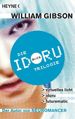 Die Idoru-Trilogie