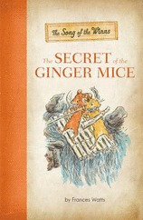 The Secret of the Ginger Mice by Frances Watts