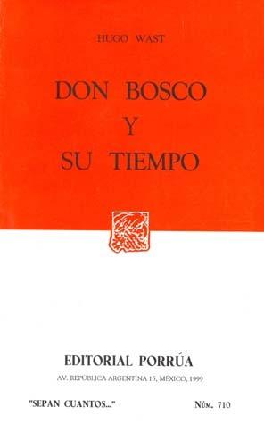 Don Bosco y su Tiempo (Sepan Cuantos, #710)