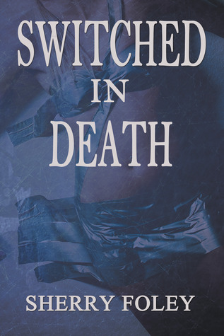 Switched in Death by Sherry Foley