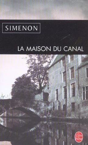 book review la maison du canal by georges simenon mboten. Black Bedroom Furniture Sets. Home Design Ideas
