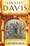 Saturnalia (Marcus Didius Falco, #18) by Lindsey Davis