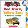 Red Truck, Yellow Bus by Children's Press