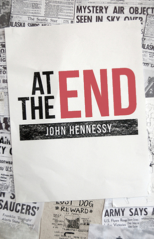 At the End - a post-apocalyptic novel by John  Hennessy