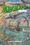 Dinocalypse Now (Dinocalypse Trilogy, #1)