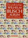 Das große farbige Wilhelm-Busch-Album