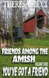 You've Got A Friend (Friends Among The Amish #3)