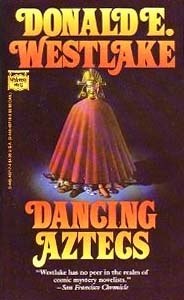 Dancing Aztecs by Donald E. Westlake