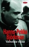 Valkoista valoa by Hannu-Pekka Björkman