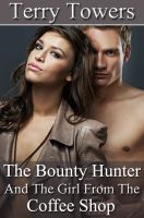The Bounty Hunter and the Girl from the Coffee Shop (Coffee Shop Girls, #4)