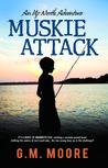 Muskie Attack (Up North Adventures #1)