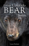 Great Colorado Bear Stories