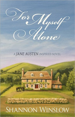 For Myself Alone, Shannon Winslow, review, book review, Jane Austen, JAFF, Austenesque, Jane Austen sequels, Pride and Prejudice, Austen In August