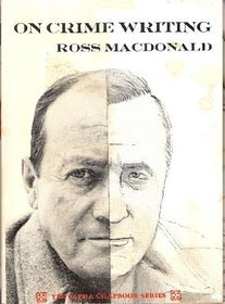 On Crime Writing by Ross Macdonald