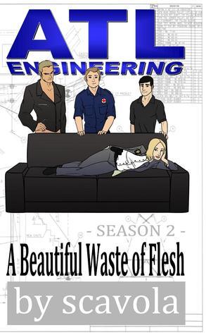 a-beautiful-waste-of-flesh-atl-engineering-season-2