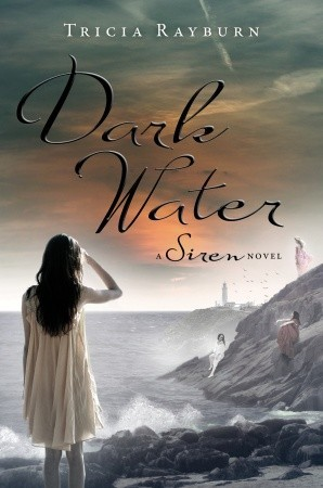 Dark Water by Tricia Rayburn