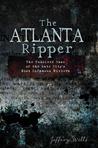 The Atlanta Ripper by Jeffery Wells
