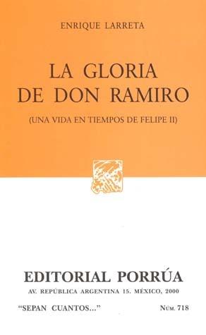 La gloria de don Ramiro (Sepan Cuantos, #718)