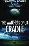 The Watchers of Ur: Cradle