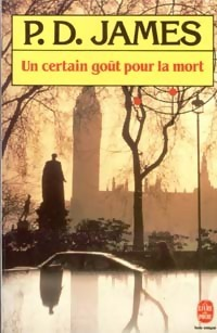 Un Certain Goût Pour La Mort (Adam Dalgliesh, #7)