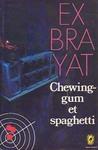 Chewing-gum et spaghetti