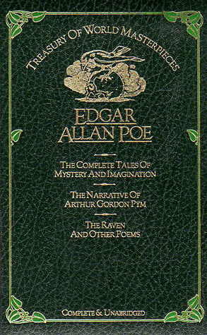 Edgar Allan Poe: The Complete Tales of Mystery and Imagination. The Narrative of Arthur Gordon Pym. The Raven and Other Poems