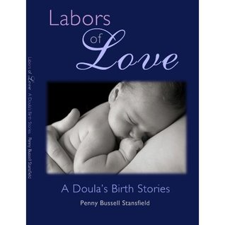 Labors of Love: A Doula's Birth Stories