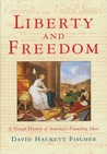 Liberty and Freedom: A Visual History of America's Founding Ideals