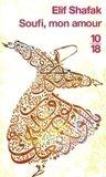 Soufi, mon amour by Elif Shafak