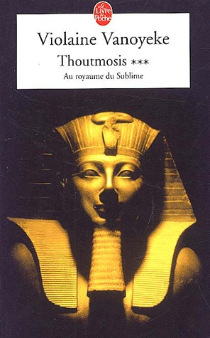 Thoutmosis Tome 3: Au royaume du Sublime