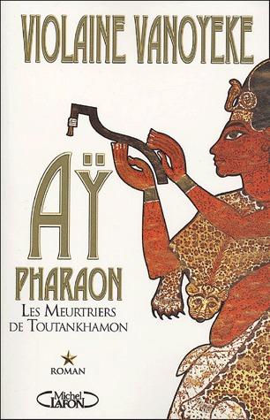 Aÿ, Pharaon Tome 1: Les meurtriers de Toutankhamon