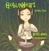 Goblinheart by Brett Axel