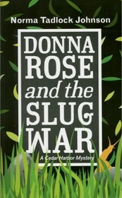 Donna Rose And the Slug War by Norma Tadlock Johnson