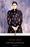 A Doll's House and Other Plays by Henrik Ibsen