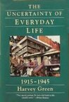 Uncertainty of Everyday Life, 1915–1945: 1915-1945