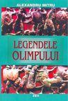 Legendele Olimpului Vol 1 by Alexandru Mitru
