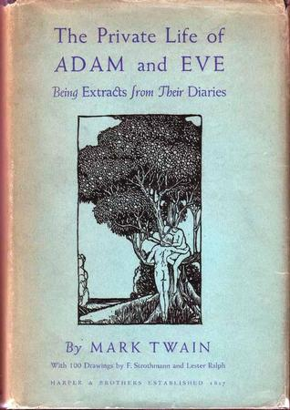 The Private Life of Adam and Eve, Being Extracts from their Diaries