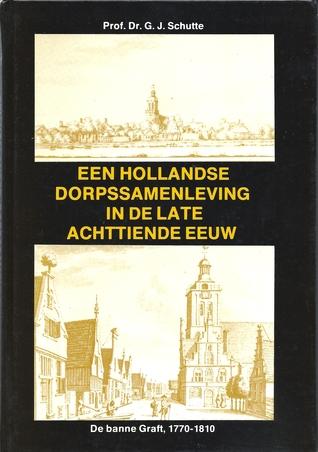 een-hollandse-dorpssamenleving-in-de-late-achttiende-eeuw-de-banne-graft-1770-1810